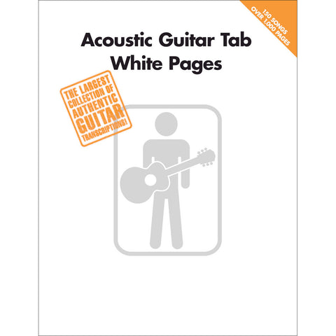 Acoustic Guitar Tab White Pages - 150 Acoustic Note-For-Note Transcriptions