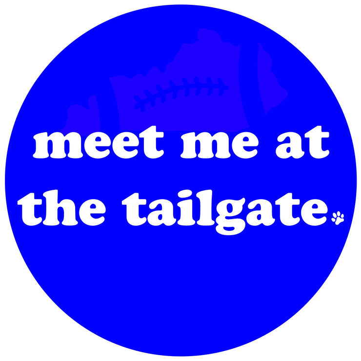 Meet Me at the Tailgate Gameday Button