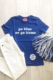 Go Blue or Go Home Tee - Blue