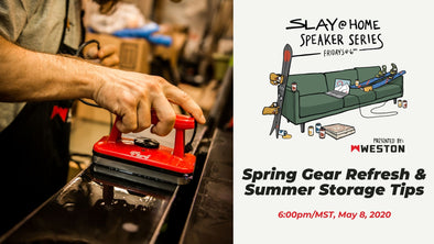 Summer Gear Maintenance & Storage #SlayAtHome Speaker Series