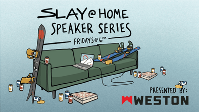 Introducing The Slay At Home Speaker Series: NIGHT 1 - Expedition Splitboarding in Denali