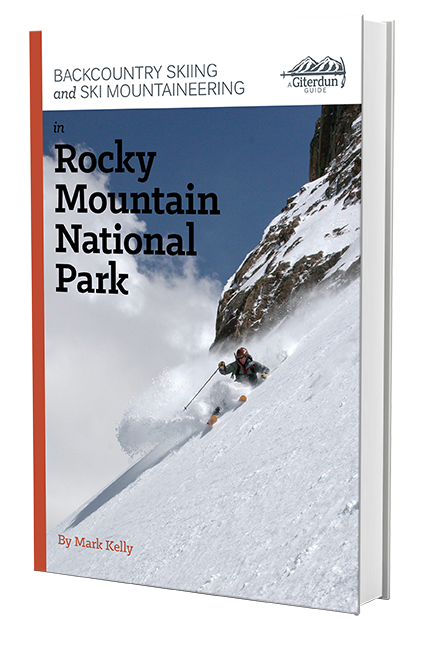 Backcountry Skiing and Ski Mountaineering in Rocky Mountain National Park by Mark Kelly