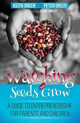 Watching Seeds Grow: A Guide to Entrepreneurship for Parents and Children