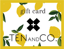 Load image into Gallery viewer, Ten & Co Gift Card