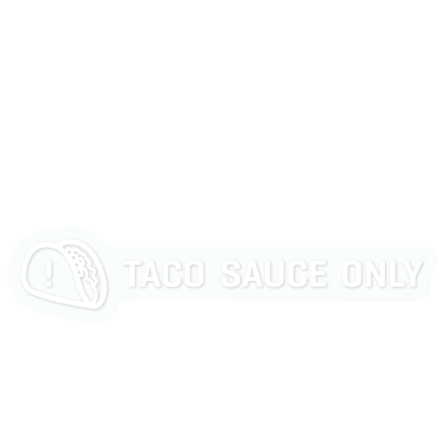TACO SAUCE ONLY (STICKER)