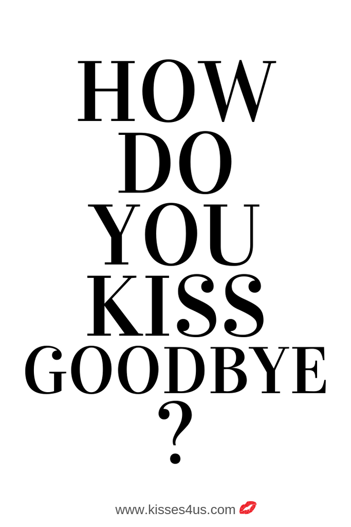Goodbye Kiss