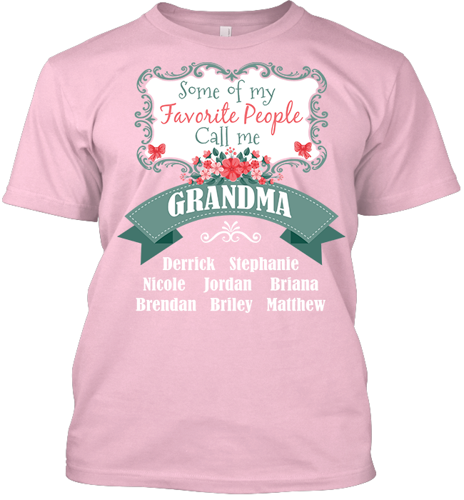3b35d4e3 Some Of My Favorite People Call Me Grandma Personalized Shirts – Zweety