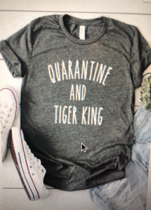 Quarantine & Tiger King Tee