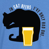 In Cat Beers, I've Only Had One MENS T-Shirt