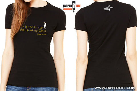 Work is the curse of the drinking class womens beer t-shirts by Craft Brewed Clothing