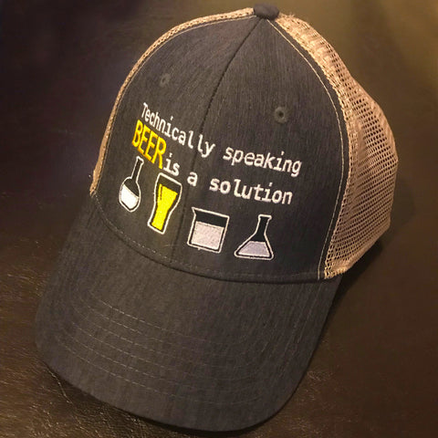Technically Speaking Beer is a Solution Trucker Hat