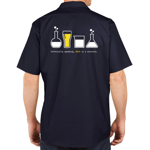 Technically Speaking Beer is a Solution Dickies Work Shirt