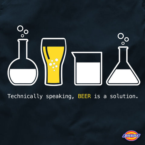 Craft Beer Work Shirts - Technically Speaking, Beer is a Solution