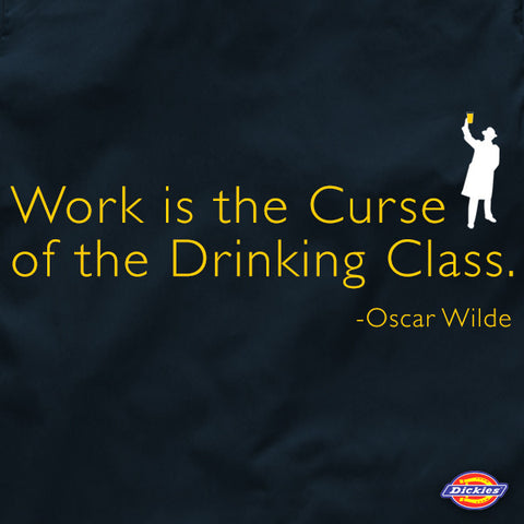 Work is the curse of the drinking class beer work shirt by Craft Brewed Clothing