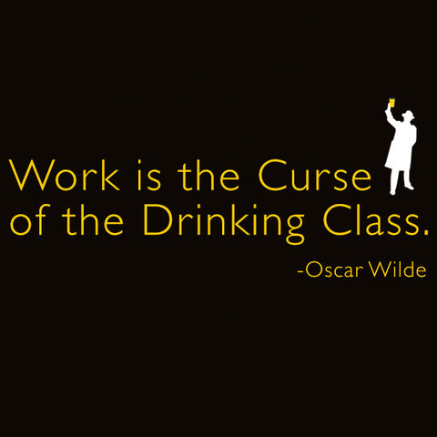 Work is the curse of the drinking class mens beer t-shirt by Craft Brewed Clothing
