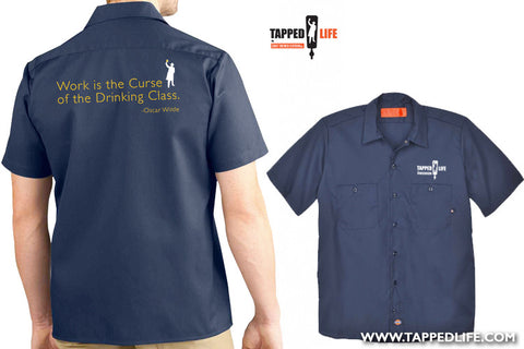 Work is the curse of the drinking class beer work shirts by Craft Brewed Clothing