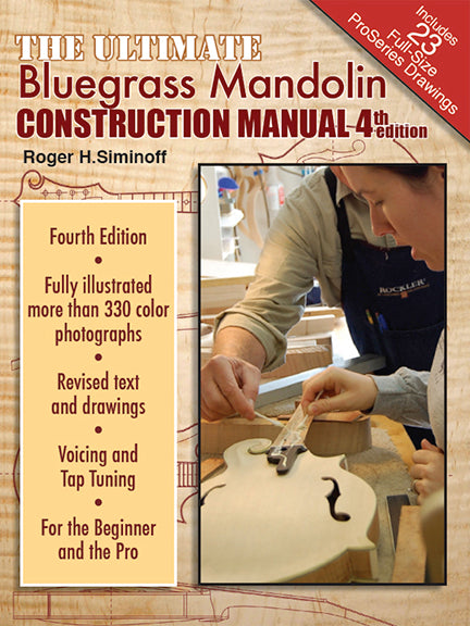 Ultimate Bluegrass Mandolin Construction Manual - 4h edition