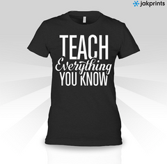 Teach Everything You Know