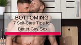 10 Self-Care Tips for Better Bottoming
