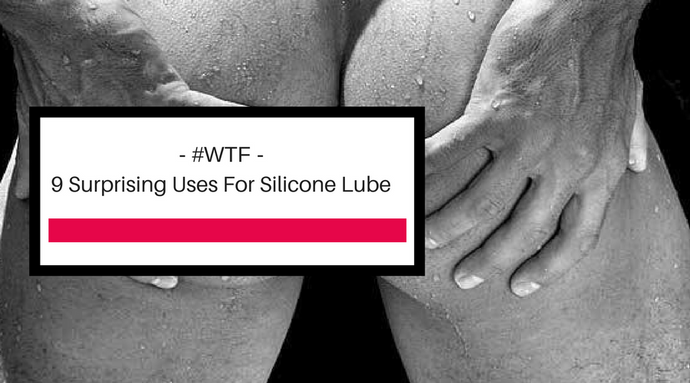 9 Surprising Uses For Silicone Lube