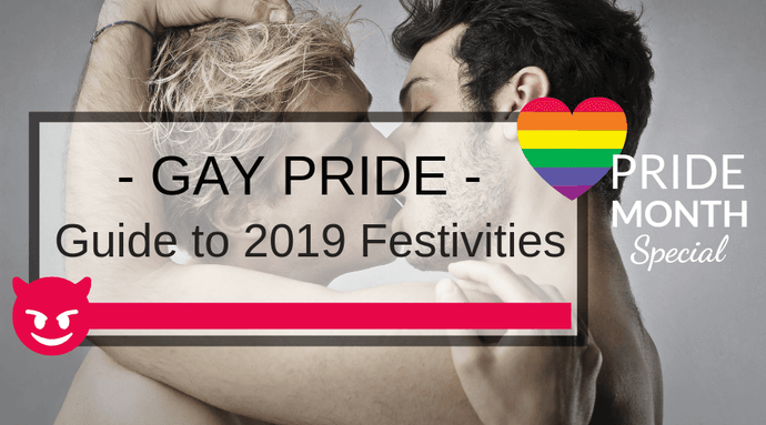 2019 Gay Pride Guide - 7 Tips to Get the Most Out of This Year's Festivities