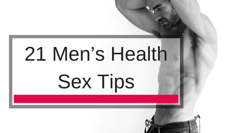 21 Men's Health Sex Tips