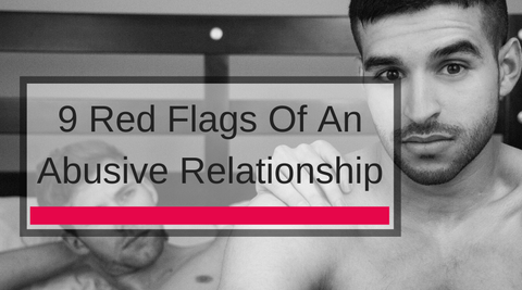 9 Red Flags Of An Abusive Relationship