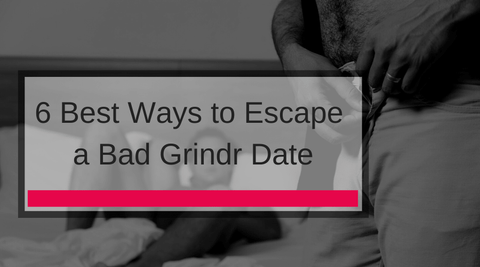 6 Best Ways to Escape a Bad Grindr Date