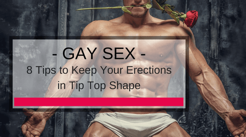8 Tips to Keep Your Erections in Tip Top Shape