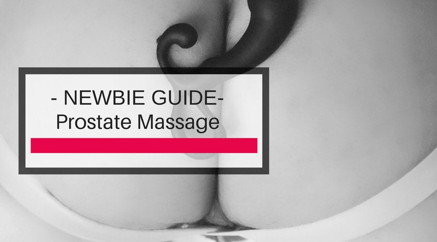A Newbie's Guide To Prostate Massage