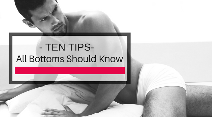 10 Things All New Bottoms Should Know