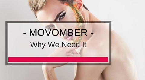 Why We Need Movember