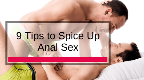 9 Tips to Spice Up Anal Sex