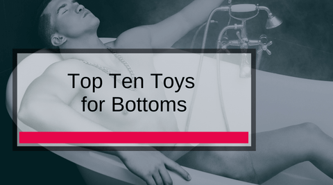 Top 10 Toys for Bottoms