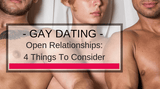 Are You Ready For An Open Relationship? 4 Things To Consider