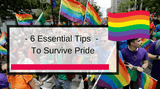 6 Essential Pride Survival Tips