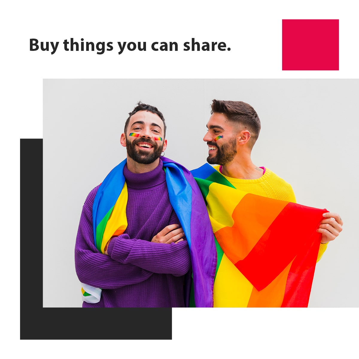 Buy some clothing you can share
