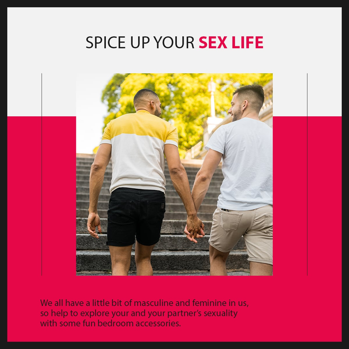 Introduce sex gay toys into the relationship.