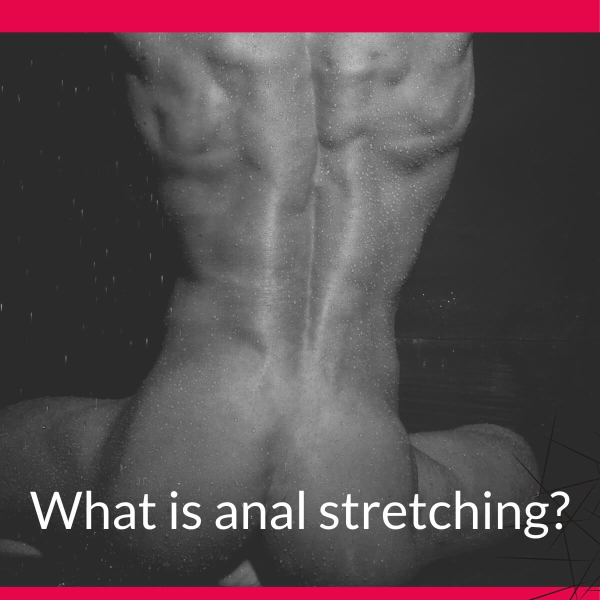 what is anal stretching?