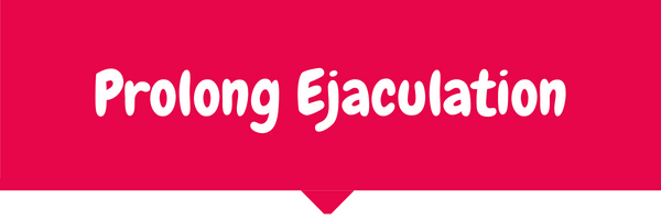 prolong ejaculation