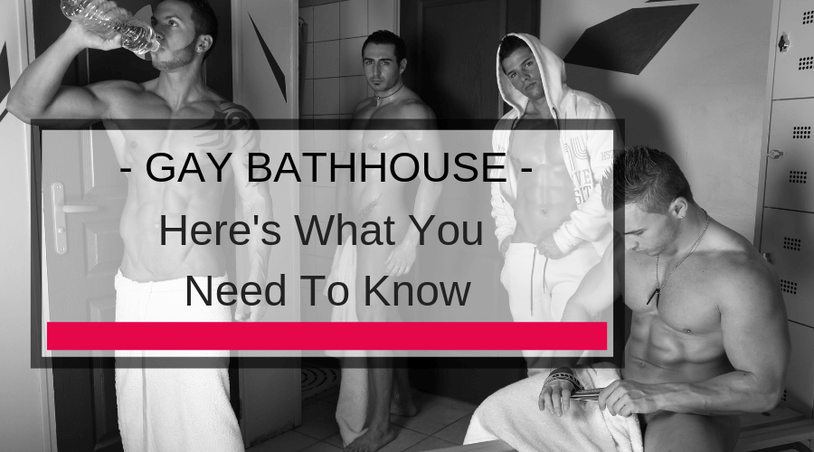 Gay Bathhouse Tips
