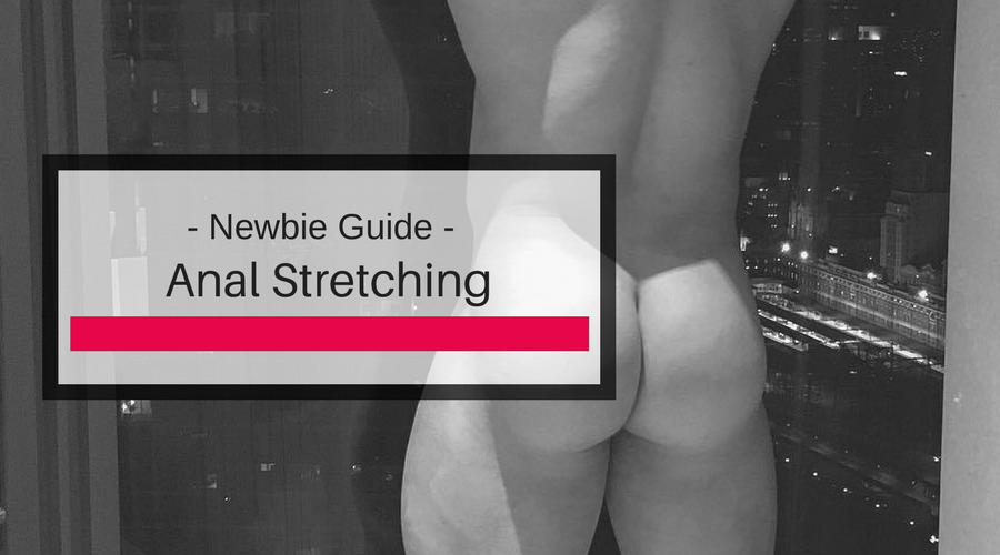 newbie guide to anal stretching