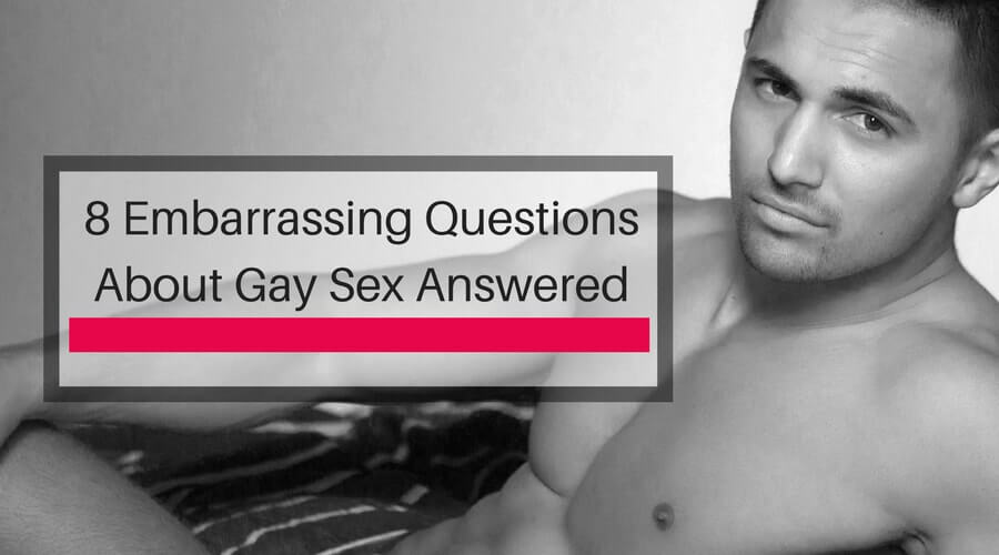 Questions about gay sex