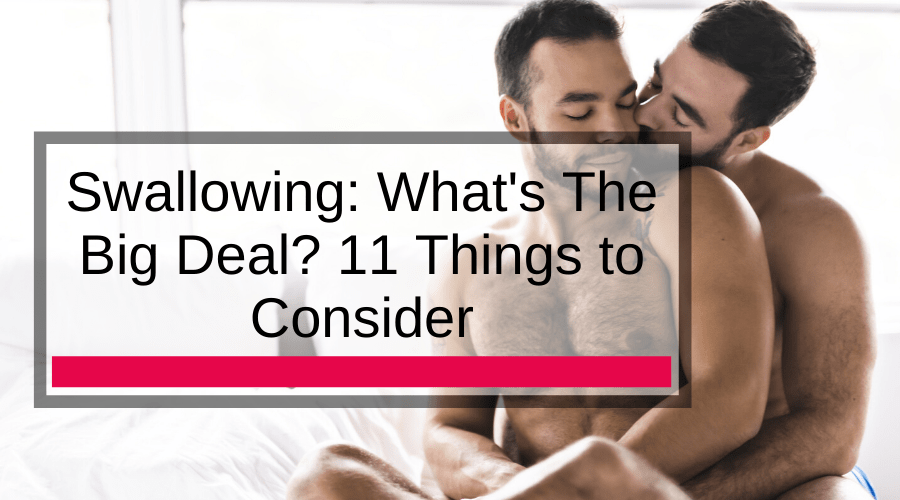 Swallowing: What's The Big Deal? 11 Things to Consider