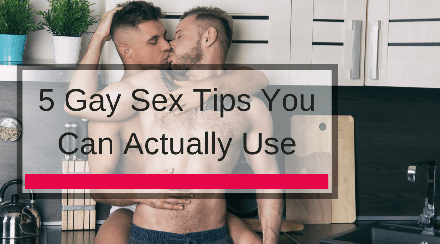 5 Gay Sex Tips You Can Actually Use