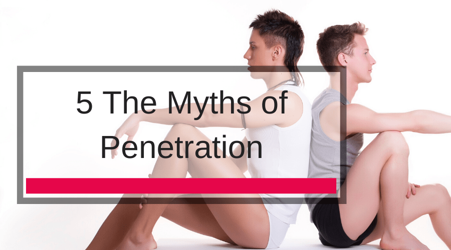 5 The Myths of Penetration