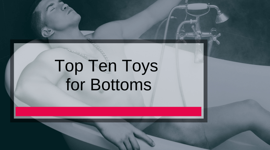 Top Ten Toys for Bottoms