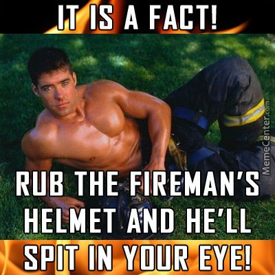 rub the fireman's helmet