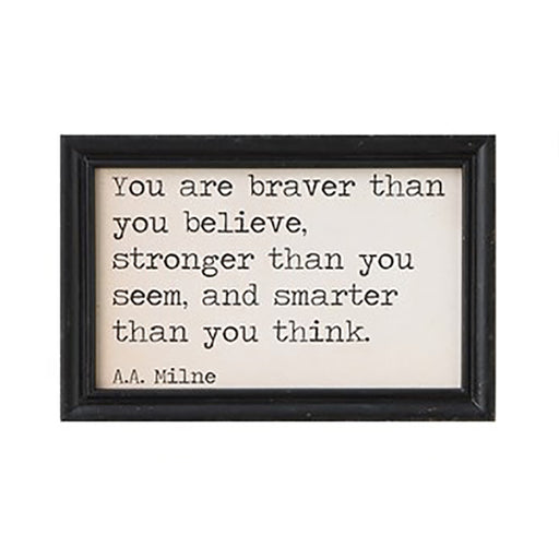 "Framed Hanging Wall Quote ""You are braver than you believe, stronger than you seem, and smarter than you think"" A.A. Milne"