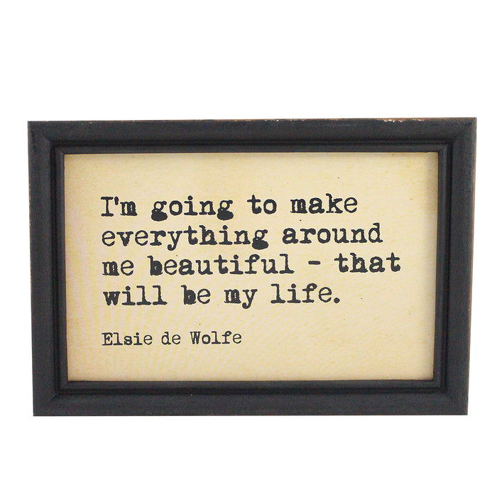 "Framed Hanging Wall Quote ""I'm Going To Make Everything Around Me Beautiful-That Will Be My Life"" - Candlestock.com"